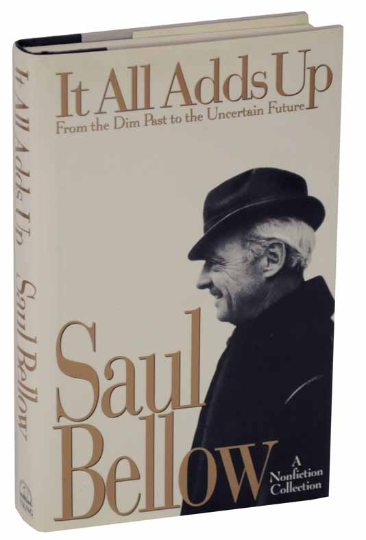 Saul Bellow - It All Adds Up